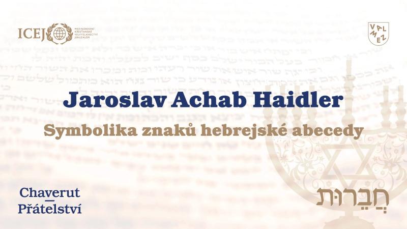 Jaroslav Achab Haidler   - Symbolika znaků hebrejské abecedy