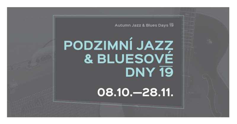 Podzimní jazz & bluesové dny / Autumn jazz & blues days 2019